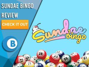 "Blue background with bingo balls and Sundae Bingo logo. Blue/white square to left with text ""Sundae Bingo Review"", CTA below and Boomtown Bingo logo."