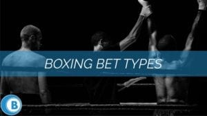 Boxing Bet Types