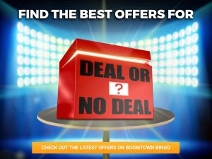 """Background is a light filled room with a table in the centre of it. On top of the table, a deal or no deal box is seen on it with the logo for """"Deal Or No Deal""""."""
