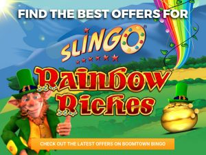 Background is Green Hills, with the logo for Slingo Rainbow Riches in front. A pot of gold, a rainbow and a Leprechaun can be seen around the Rainbow Riches.