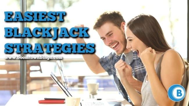 Easiest Blackjack Strategies