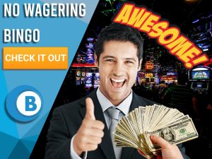 """Casino background with man with thumbs up and getting handed cash whilst saying awesome. Blue/white square to left with text """"No Wagering Bingo"""", CTA below it and BoomtownBingo logo."""