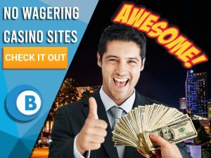 "Background of Las Vegas with man with thumbs up, cash being handed to him and word awesome above. Blue/white square to left with text ""No Wagering Casino Sites"", CTA below and BoomtownBingo logo under that."