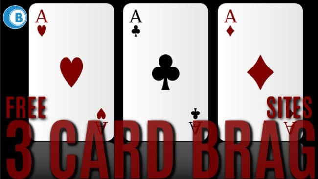 Free 3 Card Brag Sites