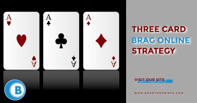 Three Card Brag Strategy