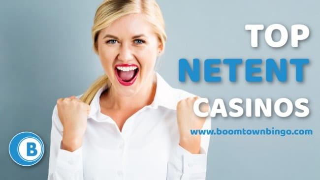 Top Netent Casinos