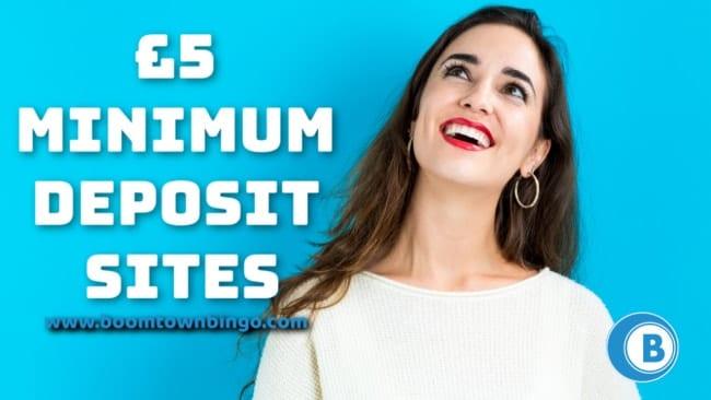 £5 Minimum Deposit