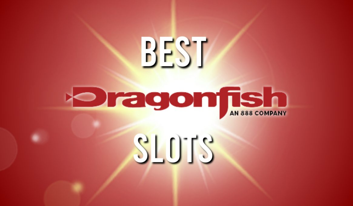 Best Dragonfish Slots