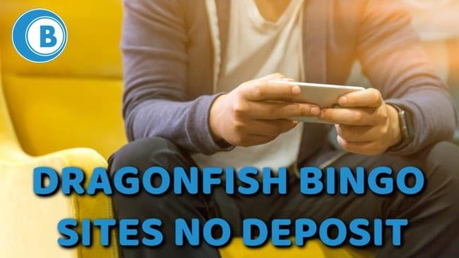 Dragonfish Bingo Sites No Deposit