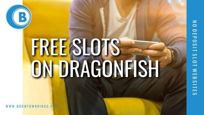 Free Slots on Dragonfish