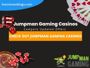 "A Black background with a white circle with 50% opacity covering half of the background. A blue oval can be seen in the top left with ""boomtownbingo.com"" inside of it. Two lines of text in white writing are displayed in the middle, with an orange box with one line of white text within it. A roulette table can be seen in the bottom left, with casino chips coming out of it. In the opposite corner, 5 cards can be seen spread out, going from 10, J, Q, K, Ace, all in the heart suit (top right). In the middle right, 3 casino dice can be seen being rolled onto the orange box, being red and white in colour. Also, in the bottom right, the Jumpman Gaming logo can be seen."