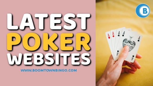 Latest Poker Sites