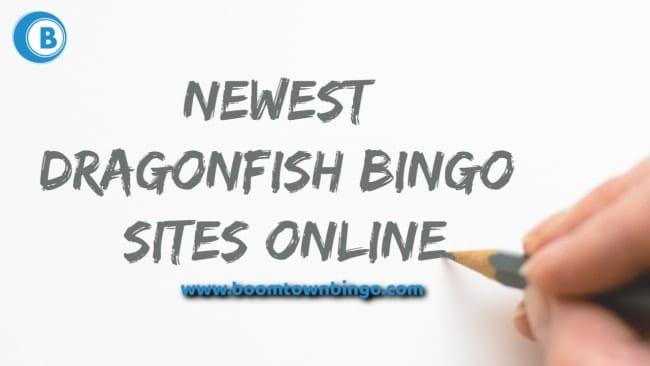 Newest Dragonfish Bingo