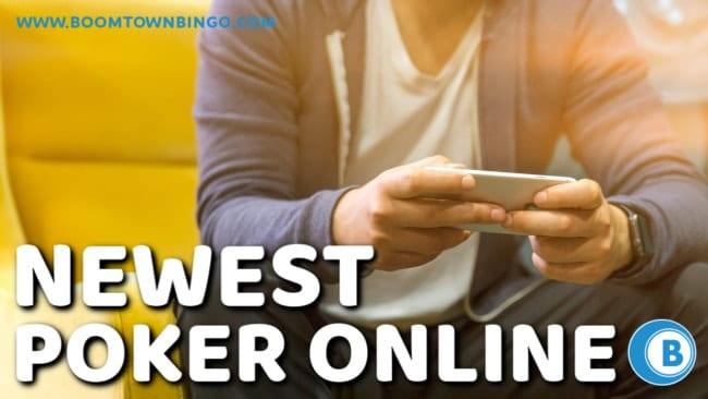 Newest Poker Online