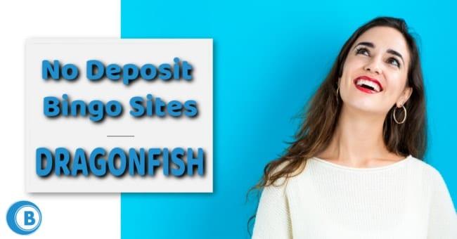 No Deposit Bingo Sites on Dragonfish