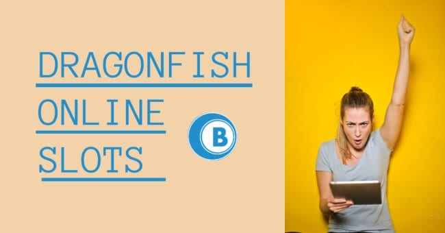 Online Dragonfish Slot Sites