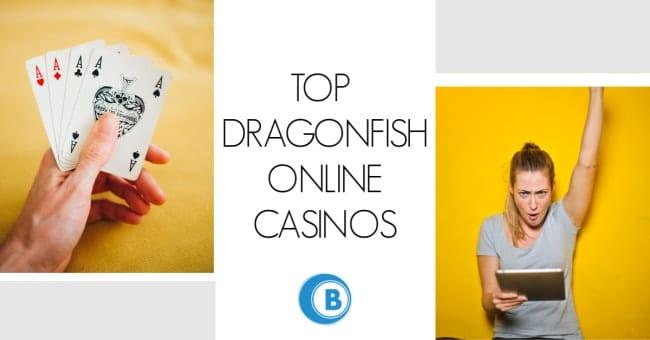 Top Dragonfish Online Casinos