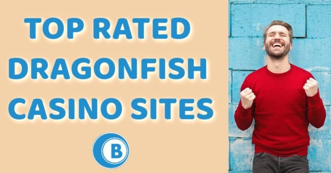 Top Rated Dragonfish Casinos