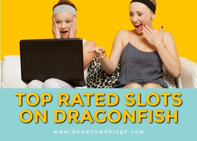 Top Rated Dragonfish Slots