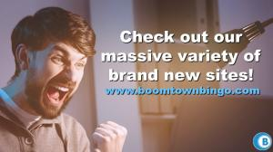 Brand New Sites at Boomtown Bingo