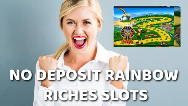 No Deposit Rainbow Riches Slots