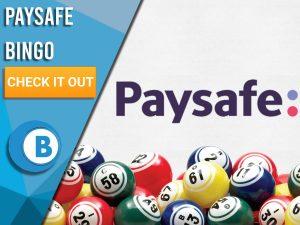 "White background with bingo balls and Paysafe logo. Blue/white square with text to left ""Paysafe Bingo"", CTA below and Boomtown Bingo logo beneath."