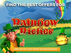 Background is green hills, with a pot of gold and a leprechaun can be seen. The logo for rainbow riches can be seen in the picture.
