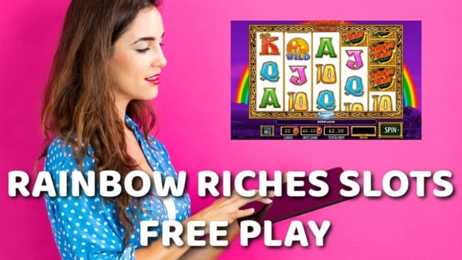 Rainbow Riches Slots Free Play
