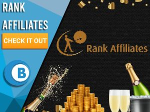 """Black background with 2 champagne bottles, pile of gold and Rank Affiliates logo. Blue/white square to left with text """"Rank Affiliates"""", CTA below that and BoomtownBingo logo under that."""
