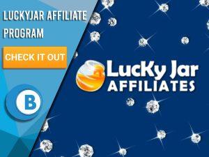 "Dark blue background with Diamonds raining and LuckyJar Affiliates Logo present. Blue/white square left with text ""LuckyJar Affiliate Program"", CTA below that, BoomtownBingo logo under that too."