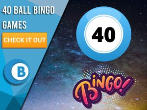 """Background of Space with Bingo Ball with number 40 with Bingo underneath. Left is blue/white square with """"40 Ball Bingo Games"""", CTA beneath it and BoomtownBingo below that."""