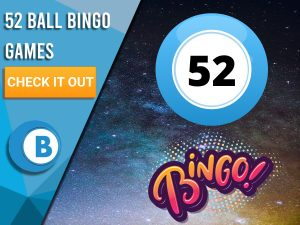 """Background of Space with Bingo Ball with number 52 with Bingo underneath. Left is blue/white square with """"52 Ball Bingo Games"""", CTA beneath it and BoomtownBingo below that."""