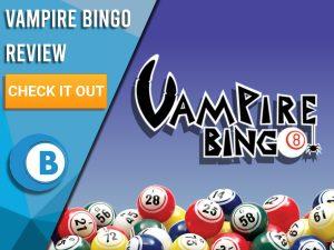"Purple/blue background with bingo balls and Vampire Bingo logo. Blue/white square to left with text ""Vampire Bingo Review"", CTA below and Boomtown Bingo logo."