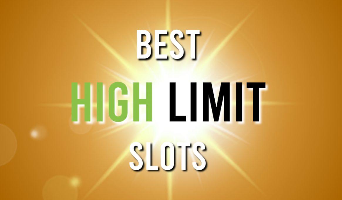 Best High Limit Slots