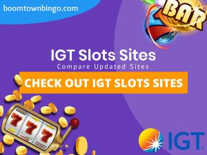 """A purple background with a white circle with 50% opacity covering half of the background. A blue oval can be seen in the top left with """"boomtownbingo.com"""" inside of it. Two lines of text in white writing are displayed in the middle, with an orange box with one line of white text within it. A slot machine can be seen in the bottom left, dispensing coins around the corner. In the opposite corner, a bunch of slot signs can be seen (top right). Also, in the bottom right, the IGT logo can be seen."""