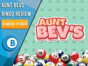 "Green background with bingo balls and Aunt Bev's logo. Blue/white square with text to left ""Aunt Bevs Bingo Review"", CTA below and Boomtown Bingo logo beneath that."