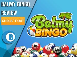 "Blue background with bingo balls and Balmy Bingo logo. Blue/white square to left with text ""Balmy Bingo Review"", CTA below and Boomtown Bingo logo."