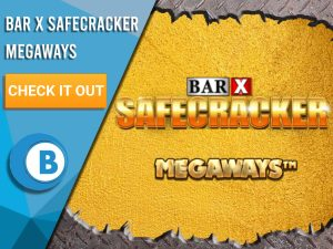 "Gold Background with steel border and Bar X Safecracker Megaways logo in centre. Blue/white square with text ""Bar X Safecracker Megaways"", CTA below that and BoomtownBingo logo under that."