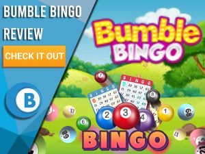 "Background of park with bingo cards and balls and Bumble Bingo Logo. Blue/white square with text to left ""Bumble Bingo Review"", CTA below and Boomtown Bingo logo beneath that."