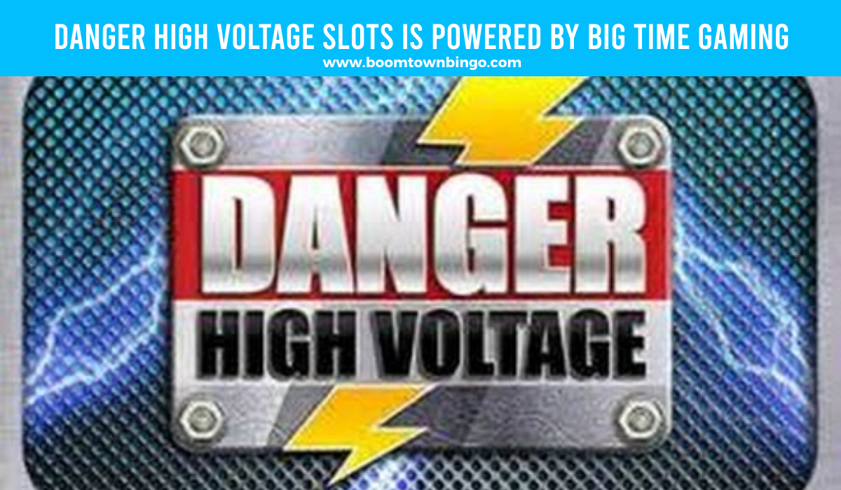 Big Time Gaming powers Danger High Voltage Slots