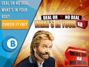 """Background of Red/yellow explosion, with Noel Edmonds and DoND box with Deal or No Deal What's in your Box. Blue/white square to left with text """"Deal or No Deal What's in your Box"""", with CTA below and BoomtownBingo under that."""