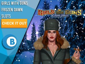 """Background of Snow forest with woman, snow and Girls with Guns Frozen Dawn logo present. Blue/white square to left with text """"Girls with Guns Frozen Dawn Slots"""", CTA below and BoomtownBingo logo under that."""