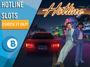 "Background of Miami with car, two men and Hotline logo. Blue/white square to left with text ""Hotline Slots"", CTA below it and BoomtownBingo logo under that."