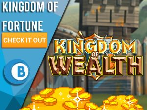 "Background of castle with piles of gold and Kingdom of Wealth logo. Blue/white square with text to left ""Kingdom of Wealth"", CTA below it and BoomtownBingo logo under that."