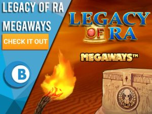 """Background of Egyptian Desert with Egyptian Chest, Torch and Legacy Of Ra logo. Blue/white square to left with text """"Legacy of Ra Megaways"""", CTA below and BoomtownBingo logo under that."""