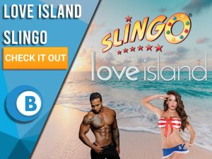 """Background is beach, with blue/white square covering half. A man and woman can be seen in centre with text to left """"Love Island Slingo"""", CTA under and BoomtownBingo beneath that."""