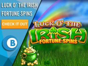 """Background of Ireland hills, pot of gold and Luck O' the Irish Fortune Spins logo. Blue/white square to left with text """"Luck O' The Irish Fortune Spins"""", CTA under that and BoomtownBingo logo under that."""