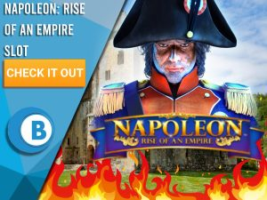 "Background of battlefield with Napoleon and Napoleon Rise of an Empire logo. Blue/white square with text ""Napoleon Rise of an Empire Slot"", CTA below that and BoomtownBingo logo beneath that."