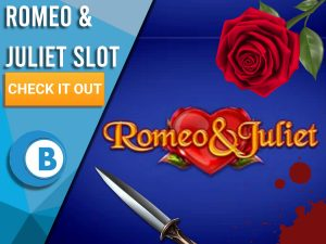 """Background is blue with a dagger, blood and rose with Romeo and Juliet logo. Blue/white square to left with text """"Romeo & Juliet Slot"""", CTA below that and BoomtownBingo logo underneath that."""