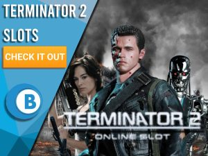 "Background of future with Terminator, Sarah Conner and main terminator with title Terminator 2 logo. Blue/white square to left with text ""Terminator 2 Slots"", with CTA below it and BoomtownBingo logo under that."